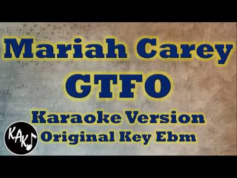 Mariah Carey - GTFO Karaoke Instrumental Cover Lyrics Original Key Ebm