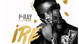P-Ray Ft 9ice - IRE Goodness official Audio