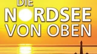 DIE NORDSEE VON OBEN | Trailer deutsch german [HD]