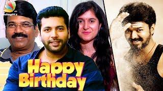 Happy Birthday Vijay : Jayam Ravi, Dhamu & more