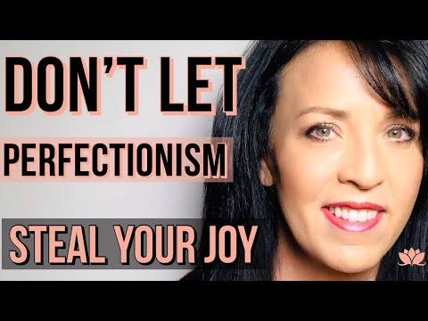 Overcome Perfectionism in Relationships and in Life: The Problem with Trying to be Perfect