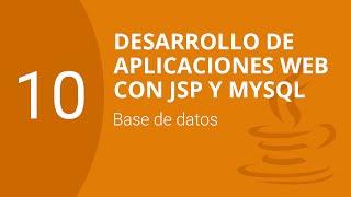 10. Base de datos | Desarrollo de Aplicaciones con JSP y MySQL