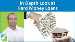 In Depth Look at Hard Money Loans