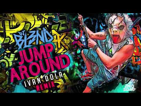 Jump Around (Ivan Dola Remix) - DJ BL3ND