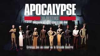 10 destins - Apocalypse La 1ère Guerre mondiale