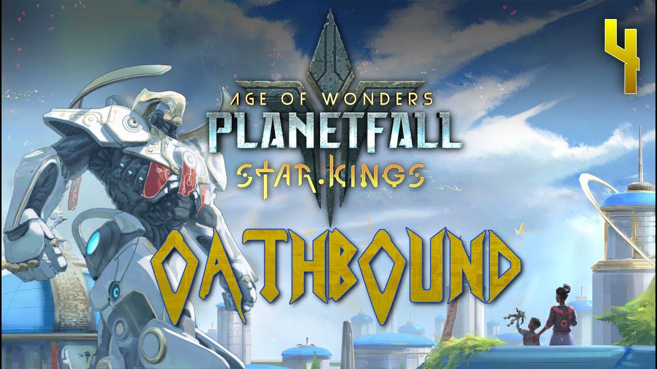 Age of Wonders: Planetfall - Star Kings | Oathbound Celestian #4