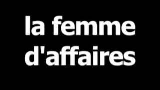 French word for businesswoman is la femme daffaires