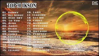 TOP 30 IKSON SONGS || ♫ BEST MUSIC OF IKSON || IKSON MUSIC ♫