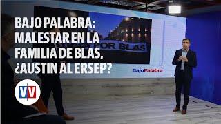 Bajo Palabra: malestar en la familia de Blas, ¿Austin al Ersep? y Calvo y el ripio #VozyVoto