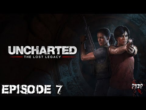 [FR-PS4] Let's Play - Uncharted The Lost Legacy - Episode 7 - LE PLEIN D'ACTION !