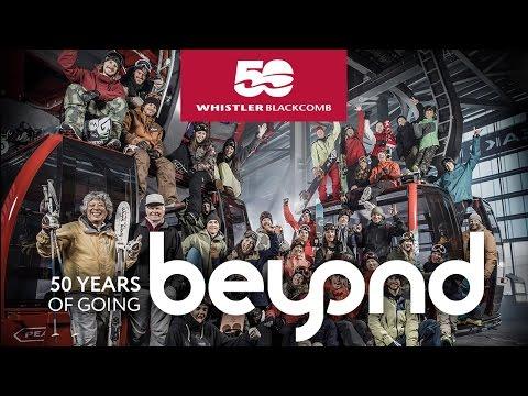 Whistler Blackcomb | 50 Years of Going Beyond