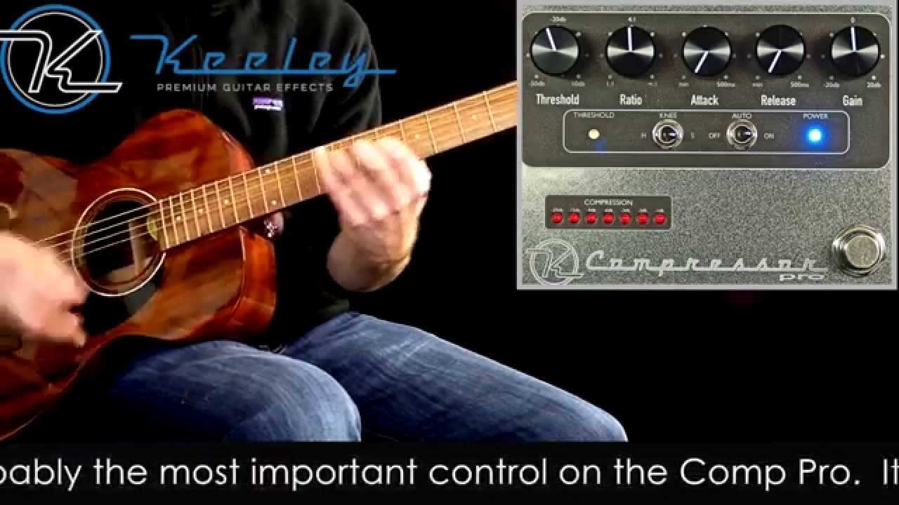 Keeley Compressor Pro On Acoustic Youtube