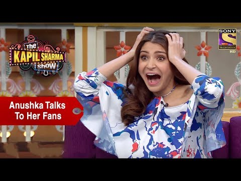 Anushka Talks To Her Fans - The Kapil Sharma Show