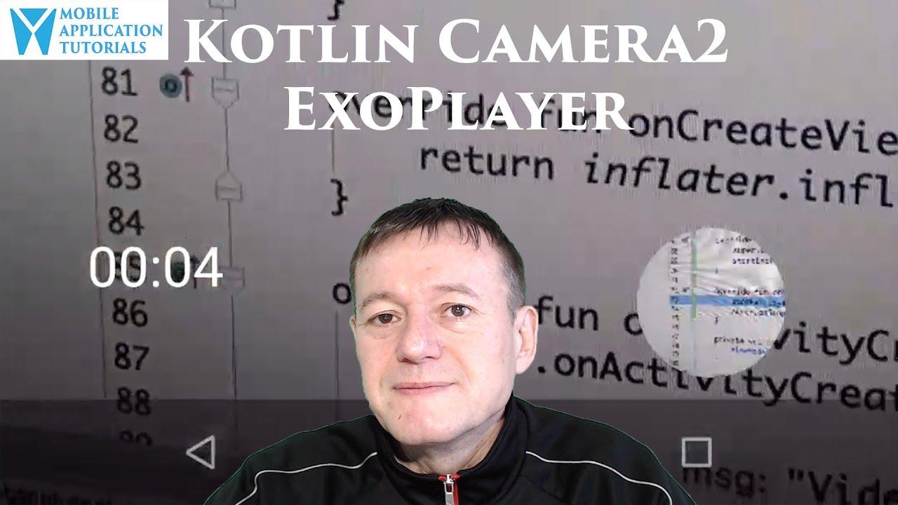 Kotlin Camera2 API Video Exoplayer