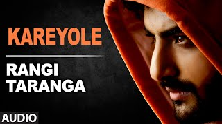 Download Hindi Video Songs - Kareyole Full Song (Audio) | RangiTaranga | Nirup Bhandari, Radhika Chethan