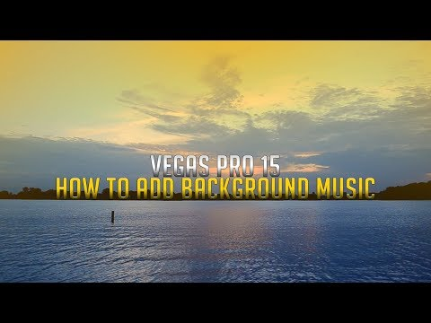 How To: Add Background Music in Vegas Pro 15