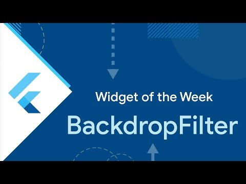 BackdropFilter (Flutter Widget of the Week)