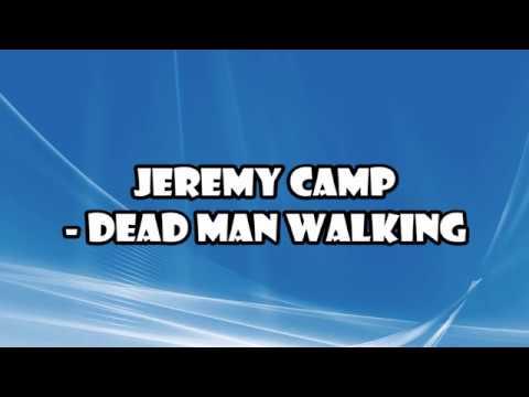 Jeremy Camp - Dead Man Walking Lyrics