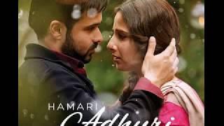 Hasi Ban Gye l Hamari Adhuri Kahani l mp3 song for whatsapp status and ringtone