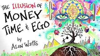 The Illusion of MONEY, TIME & EGO  Alan Watts