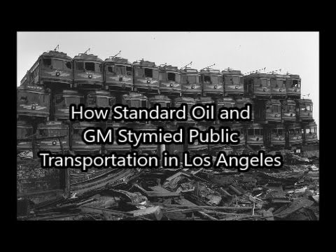 How Standard Oil and GM Stymied Public Transportation in LA