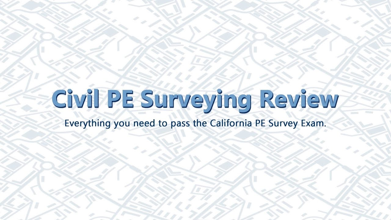 Pass the California Civil PE Survey Exam With CPESR | Civil