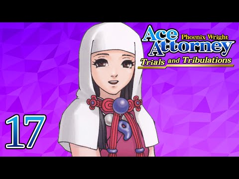 A FAMILIAR FACE - Let's Play - Phoenix Wright: Trials and Tribulations - 17 - Playthrough