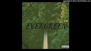 Young Montez- Evergreen (Ft. Zah X Cuddy Will)(Prod. By Xtravulous)