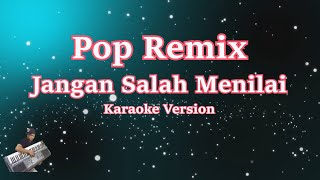 Jangan Salah Menilai- Pop Remix (Karaoke Lirik Tanpa Vocal)
