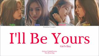 Girl's Day (걸스데이) - I'll Be Yours [Colour Coded Lyrics Han/R…