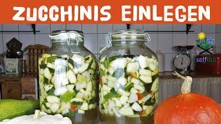 Zucchinis Einlegen - große Mengen Zucchinis für den Winter haltbar machen