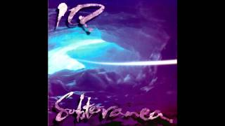 IQ - Subterranea [FULL ALBUM - neo progressive rock]