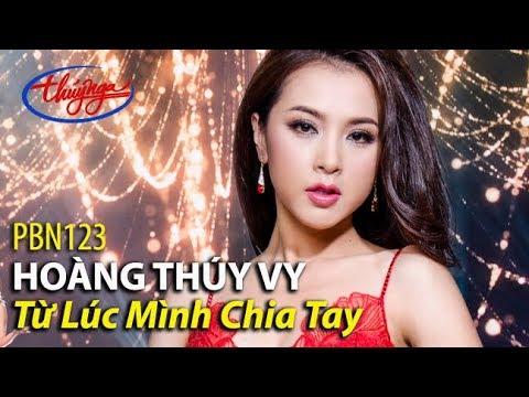 Hoàng Thúy Vy - Từ Lúc Mình Chia Tay (Thái Thịnh) PBN 123
