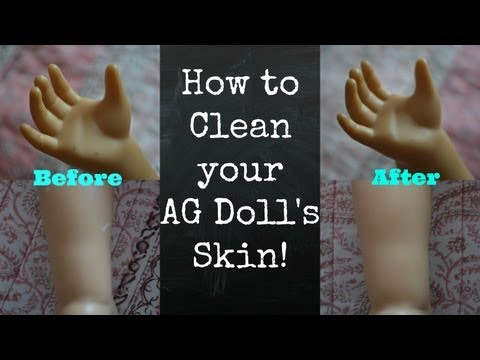 How to Clean Your American Girl Doll's Skin!