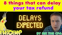 Reasons for Tax Refund Delays -  What can delay YOUR refund?   Why its taking longer to get refund