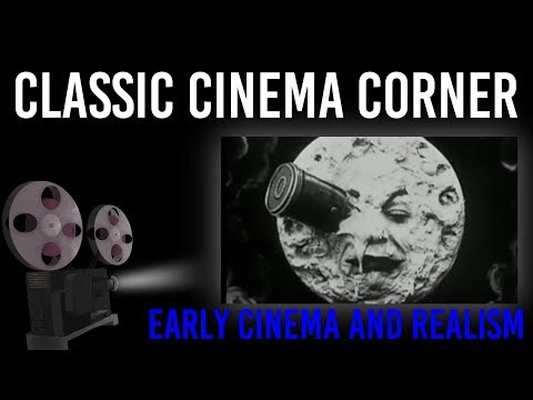 Classic Cinema Corner: Early Cinema and the Strive for Realism