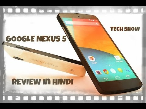 Google Nexus 5 Review in HINDI (TECH SHOW)