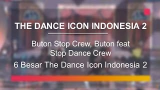 Buton Stop Crew, Buton feat Stop Dance Crew (6 Besar The Dance Icon Indonesia 2)
