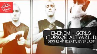 Eminem - Girls (Türkçe Altyazılı) (Diss Limp Bizkit, Everlast)
