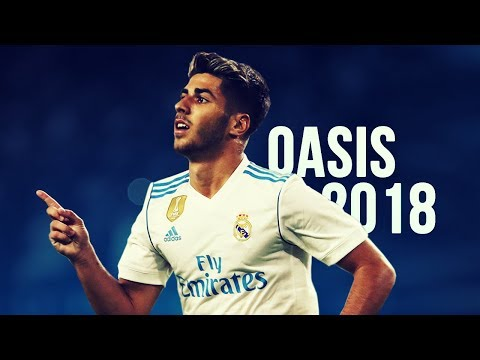 Marco Asensio - Oasis | Skills & Goals | 2017/2018 HD