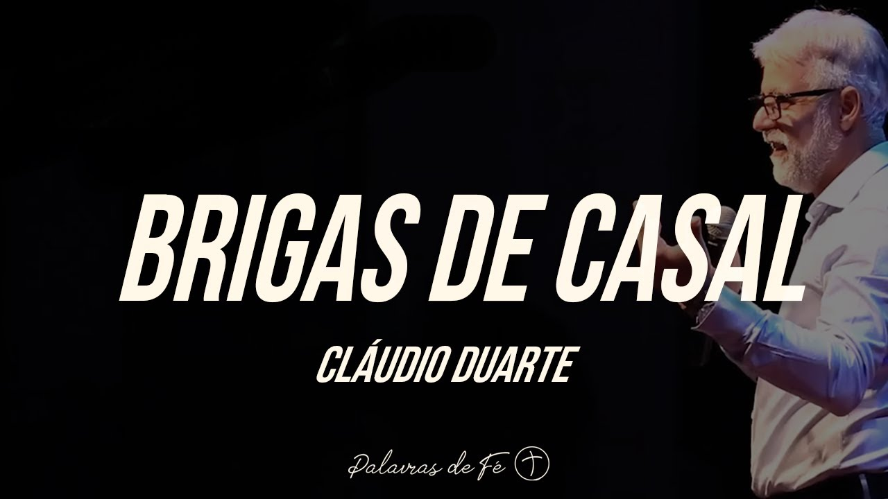 Cla�udio Duarte 2020 - Brigas de casal | Palavras de Fe�