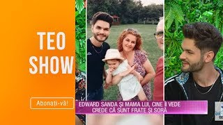 Teo Show (28.06.2019) - Edward Sanda si mama lui, cine ii vede crede ca sunt frate si sora ...