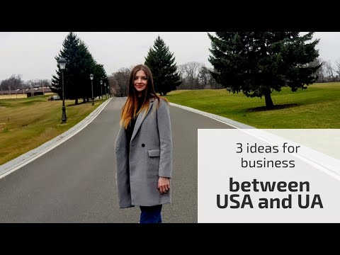 3 Ideas for business between USA and Ukraine