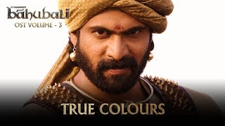 Baahubali OST Volume 03 True Colours | MM Keeravaani