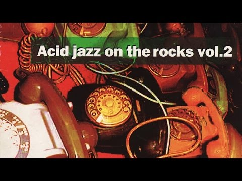 Acid Jazz On the Rocks| 1 Hour of Funk Jazz Breaks Bossa Beats/Second Season(HQ)