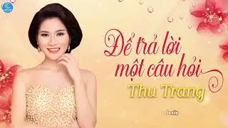 Để Trả Lời Một Câu Hỏi - Thu Trang [Audio Lyrics]