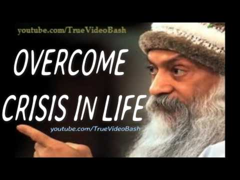 Overcome Crisis in Life - Osho English - Celebrate bad moments of life
