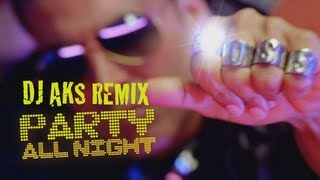 BOSS Party All Night vs Guess What Honey Singh DJ AKS Mashup Remix