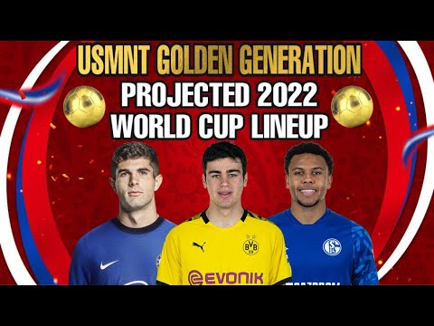 USMNT Golden Generation - Projected 2022 World Cup Lineup