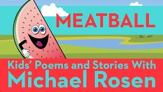 ???? Meatball ???? | SONG | Nonsense Songs | Kids' Poems and Stories With Michael Rosen